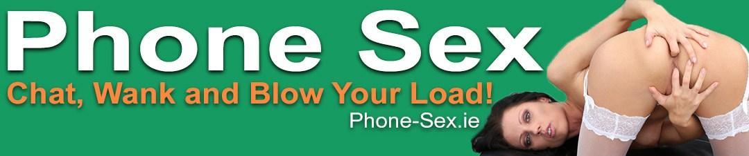 Phone Sex Ireland